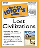 The Complete Idiot's Guide to Lost Civilizations - book cover picture