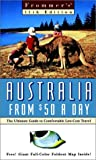 Frommers Australia from $50 a Day: The Ultimate Guide to Comfortable Low-Cost Travel (Frommer's Australia from $50 a Day, 1999) - book cover picture