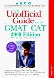 Arco the Unofficial Guide to the Gmat Cat 2000 (Unofficial Guide to the Gmat Cat, 2000)