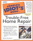 The Complete Idiot's Guide to Trouble-Free Home Repair, Second Edition by David J. Tenenbaum