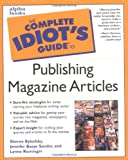 Complete Idiot's Guide to Publishing Magazine Articles - book cover picture