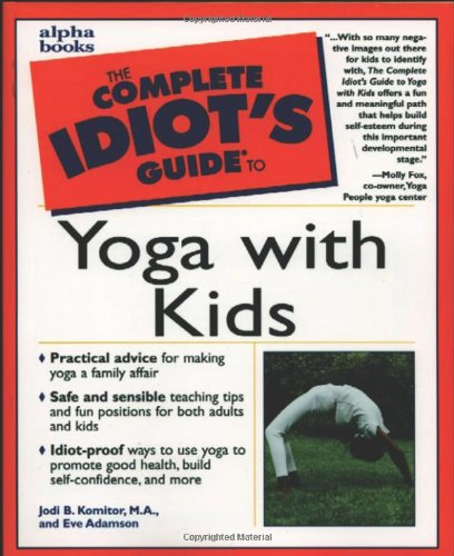 Complete Idiot's Guide to Yoga with Kids, Komitor, Jodi; Adamson, Eve