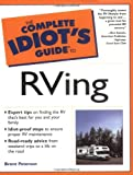 The Complete Idiot's Guide(R) to RVing