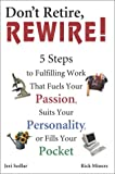 Buy Don't Retire, REWIRE! from Amazon