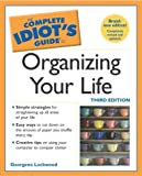 The Complete Idiot's Guide to Organizing your Life (3rd Edition)