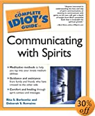 The Complete Idiot's Guide to Communicating with Spirits (Rita Berkowitz)