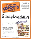 The Complete Idiot's Guide to Scrapbooking Illustrated