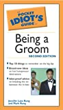 Pocket Idiot\'s Guide to Being a Groom, 2E (Pocket Idiot\'s Guide)