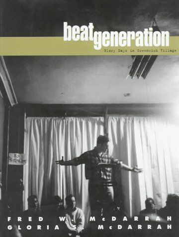 beat generation: Glory days in Greenwich Village, McDarrah, Fred W. and Gloria S. McDarrah