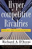 Buy Hypercompetitive Rivalries: Competing in Highly Dynamic Environments from Amazon