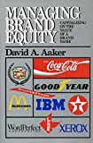 Buy Managing Brand Equity: Capitalizing on the Value of a Brand Name from Amazon