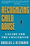 Recognizing Child Abuse: A Guide For The Concerned - book cover picture