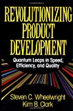 Buy Revolutionizing Product Development: Quantum Leaps in Speed, Efficiency, and Quality from Amazon