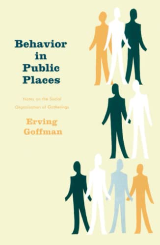 Behavior in Public Places, by Goffman, E