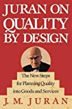 Buy Juran on Quality by Design: The New Steps for Planning Quality into Goods and Services from Amazon