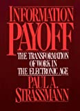 Buy Information Payoff: The Transformation of Work in the Electronic Age from Amazon