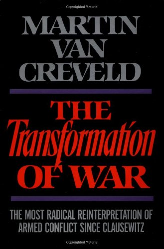 Martin van Creveld - The Transformation of War