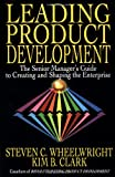 Buy Leading Product Development: The Senior Manager's Guide to Creating and Shaping the Enterprise from Amazon