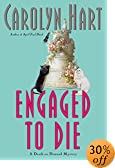 Engaged to Die : A Death on Demand Mystery by  Carolyn Hart (Author) (Hardcover - March 2003) 