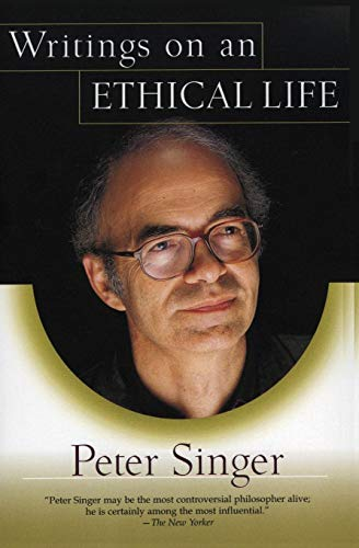 Writings on an Ethical Life, by Singer, P.