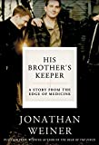 His Brother's Keeper : A Story from the Edge of Medicine
