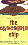 The Chocolate Ship: A Novel by Marissa Monteilh