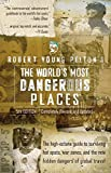 Robert Young Pelton's The World's Most Dangerous Places : 5th Edition (Robert Young  Pelton the World's Most Dangerous Places) - book cover picture