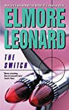 The Switch by  Elmore Leonard (Author) (Mass Market Paperback - June 2002)