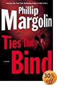 Ties That Bind by  Phillip Margolin (Author) (Hardcover - March 2003)