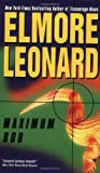 Maximum Bob by  Elmore Leonard (Author) (Mass Market Paperback - July 2002)