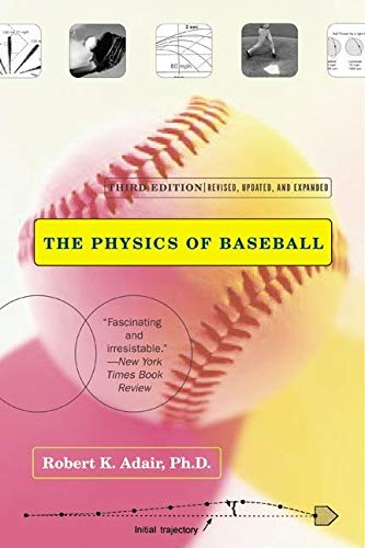 The Physics of Baseball (3rd Edition) - Robert K. Adair