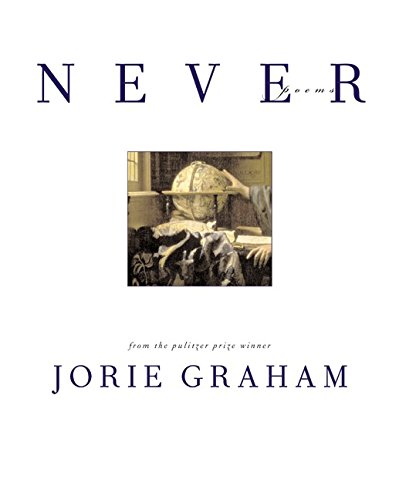 Never: Poems, Graham, Jorie