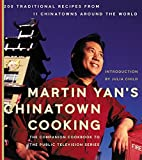 Martin Yan's Chinatown Cooking: 200 Traditional Recipes from 11 Chinatowns Around the World