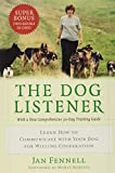 The Dog Listener: Learn How to Communicate with Your Dog for Willing Cooperation - book cover picture