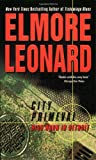City Primeval : High Noon in Detroit by  Elmore Leonard (Author) (Mass Market Paperback - October 2002)
