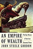 An Empire of Wealth: The Epic History of American Economic Power - book cover picture