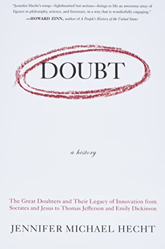Doubt: A History: The Great Doubters and Their Legacy of Innovation, by Michael Hecht, Jennifer