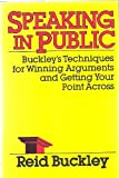 Buy Speaking in Public: Buckley's Techniques for Winning Arguments and Getting Your Point Across from Amazon
