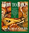 How to Bake: The Complete Guide to Perfect Cakes, Cookies, Pies, Tarts, Breads, Pizzas, Muffins, Sweet and Savory How To Bake is as necessary and essential as a good oven; it is the most comprehensive and accessible guide to baking available in English. In a single, illustrated volume, Nick Malgieri, one of America's preeminent bakers and baking teachers, leads cooks through the simple art of creating an international assortment of delicious sweet and savory baked goods.