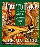 How to Bake : Complete Guide to Perfect Cakes, Cookies, Pies, Tarts, Breads, Pizzas, Muffins, - book cover picture
