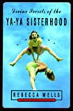 Divine Secrets of the Ya-Ya Sisterhood : A Novel - book cover picture