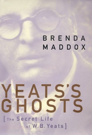 Yeat's Ghosts: The Secret Life of W.B. Yeats, Maddox, Brenda