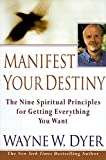Manifest Your Destiny: The Nine Spiritual Principles for Getting Everything You Want - book cover picture