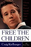 Free the Children: A Young Man's Personal Crusade Against Child Labor - book cover picture