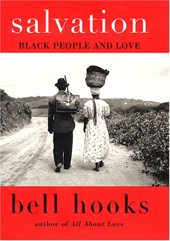 Salvation: Black People and Love, hooks, bell