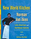 New World Kitchen : Latin American and Caribbean Cuisine
