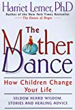 The Mother Dance: How Children Change Your Life - book cover picture