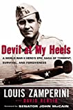 Devil at My Heels: A WW II Hero's Epic Saga of Torment, Survival, and Forgiveness