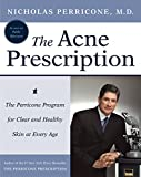 The Acne   Prescription : The Perricone Program for Clear and Healthy Skin at Every Age by Nicholas Perricone