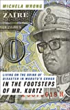 In the Footsteps of Mr. Kurtz: Living on the Brink of Disaster in Mobutu's Congo - book cover picture